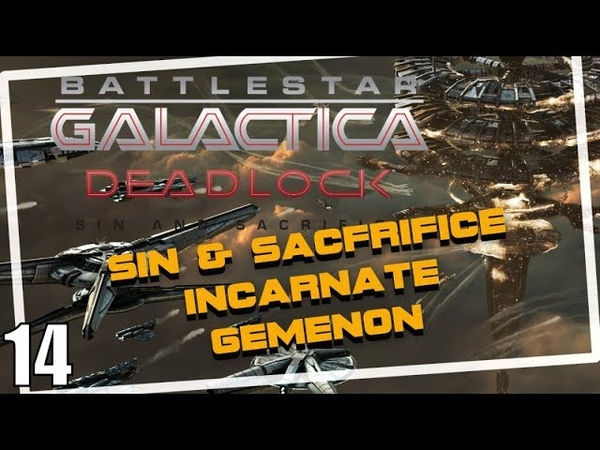 Sin and Sacrifice BSG Deadlock Incarnate Gemenon Mission 4