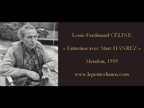 Louis Ferdinand CÉLINE Entretien avec Marc HANREZ 1959