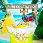 Baby Alice альбом Pina Colada Boy