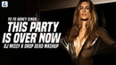 This Party Is Over Now Drop Dead Mashup DJ Missy K Yo Yo Honey Singh Jackky Kritika Mitron