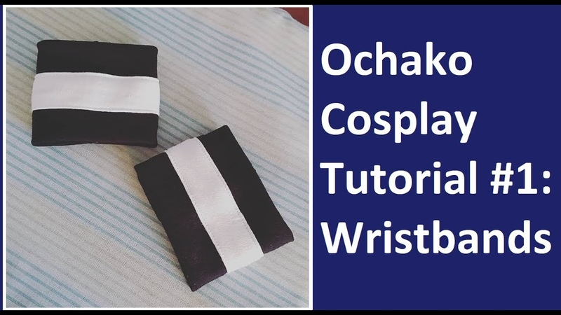 Ochako [Boku No Hero Academia] Cosplay Tutorial Part 1: Wristbands