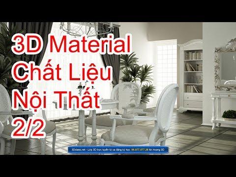 CHẤT LIỆU full 2-2 Tuyệt chiêu mọi vật liệu TRONG 3DSMAX MATERIAL Dạy Học 3D chuyên Nội Thất