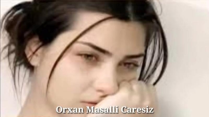 Orxan Masalli Caresiz 2018
