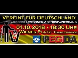 AufDieStraße mit PEGIDA in DRESDEN, am MONTAG 01.10.2018 um 18.30 Uhr auf dem WIENER PLATZ vor dem HAUPTBAHNHOF, #SchliesstEuchA