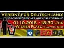 AufDieStraße mit PEGIDA in DRESDEN, am MONTAG 01.10.2018 um 18.30 Uhr auf dem WIENER PLATZ vor dem HAUPTBAHNHOF, SchliesstEuchA