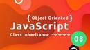 Object Oriented JavaScript Tutorial 8 - Class Inheritance