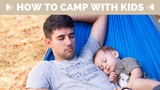 3 Tips for Camping with Kids - How to Camp with a Baby, Toddlers, and Preschoolers