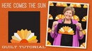 Make a Here Comes the Sun Dresden Quilt with Jenny Doan of Missouri Star Instructional Video