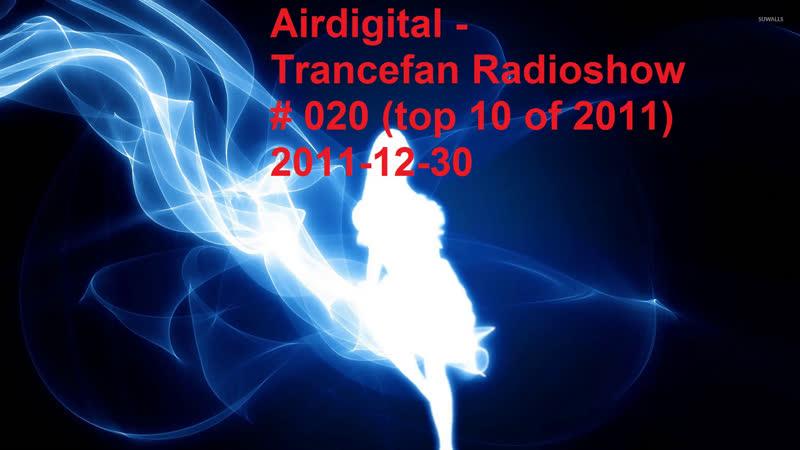Airdigital - Trancefan Radioshow 020 (top 10 of 2011) 2011-12-30