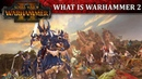 What is Total War WARHAMMER 2