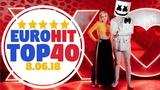 ЕвроХит ТОП 40 Хит-Парад за неделю от 8 Июня 2018 Европа Плюс EUROPA PLUS EuroHit TOP 40