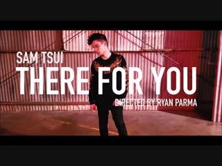Sam Tsui - There For You