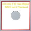 Dj Sandr &amp Dj Oleg Skipper - Disco mix (Part 6) (Remixes)