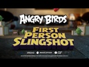 Angry Birds FPS First Person Slingshot Trailer