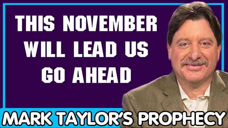 Mark Taylor Update 11/09/2018 — THIS NOVEMBER WILL LEAD US GO AHEAD