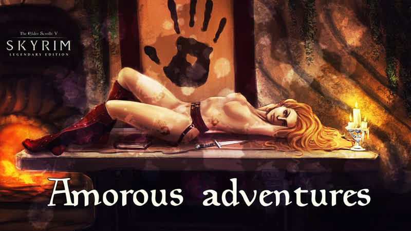 Skyrim. Amorous adventures. Carlotta часть 2. (немного ПОРНО игре не повредит)