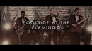 POOLSIDE AT THE FLAMINGO SHE WALKS THE WOODS OFFICIAL MUSIC VIDEO 2019 SW EXCLUSIVE