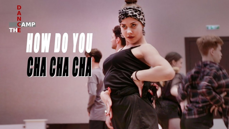 The Dance Camp 2019 | How Do You - Chachacha
