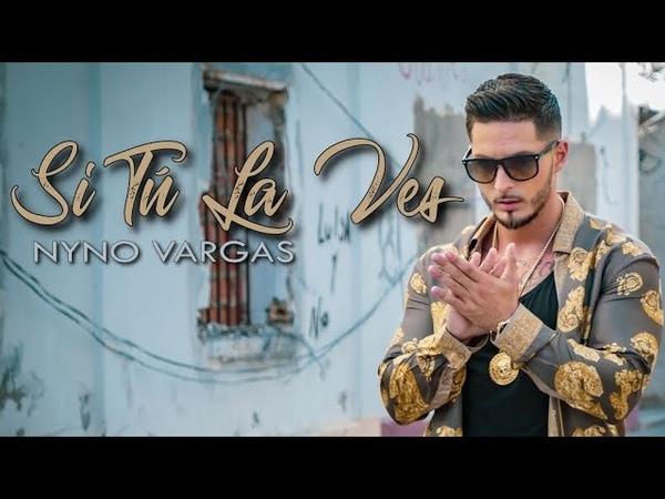 Nyno Vargas Si tú la ves Videoclip Oficial
