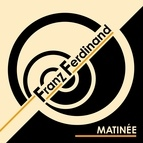 Franz Ferdinand альбом Matinée - Single