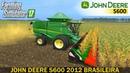 Farming Simulator 17 JOHN DEERE S600 2012 BRASILEIRA COMBINE