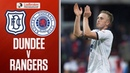 Dundee 1 1 Rangers Gerrard's Side Held By Ten Men At Dens Ladbrokes Premiership