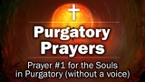 Purgatory Prayers - Prayer #2 for the Souls in Purgatory (without a voice)