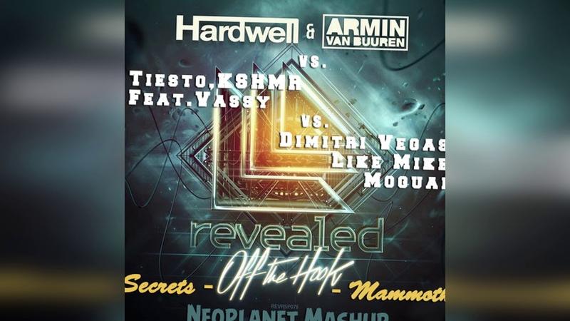 Hardwell Armin Van Buuren vs. Tiesto vs. DVLM-Off The Hook Secrets Mammoth (Neoplanet Mashup)