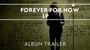 LP - Forever For Now [Album Trailer]