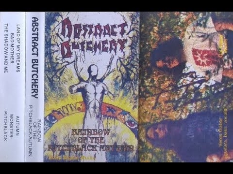 Abstract Butchery - Rainbow of the Pitchblack Autumn 1995 deathmetal full demo