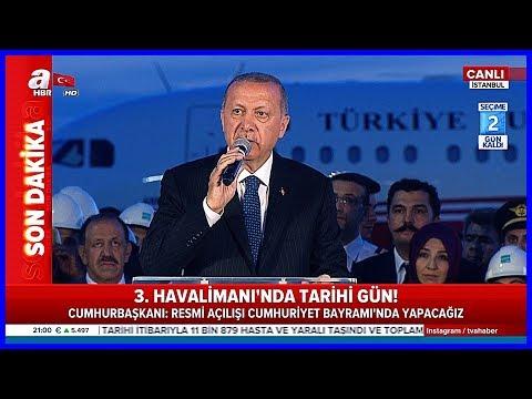 Cumhurbaşkanı Erdoğan 3. Havalimanında 21 Haziran 2018