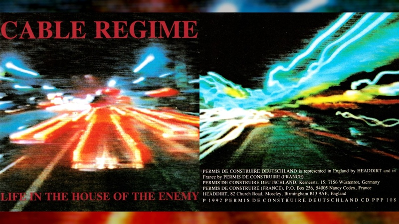 CABLE REGIME Life in the House of the Enemy [Full Album]