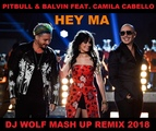 PITBULL &amp BALVIN FEAT. CAMILA CABELLO - HEY MA ( DJ WOLF MASH UP REMIX 2018 )