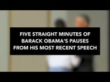 Just Five Straight Minutes Of Obama Pauses
