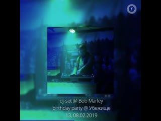 dj Wadada — dj-set @ Bob Marley birthday party Убежище 13, 08.02.2019