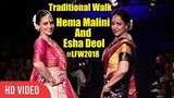 Traditional Walk Mother And Daughter Hema Malini And Esha Deol at Lakme Fashion Week 2018