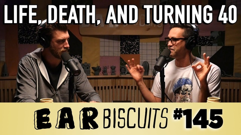 On Life, Death, and Turning 40   Ear Biscuits