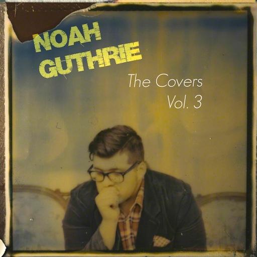 Noah Guthrie альбом Noah Guthrie, The Covers Vol. 3