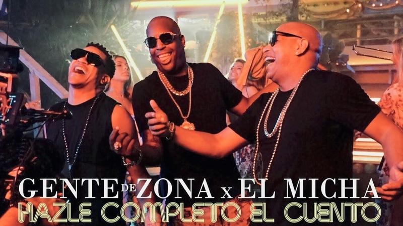 Gente de Zona - Hazle Completo El Cuento feat El Micha (Video Oficial)