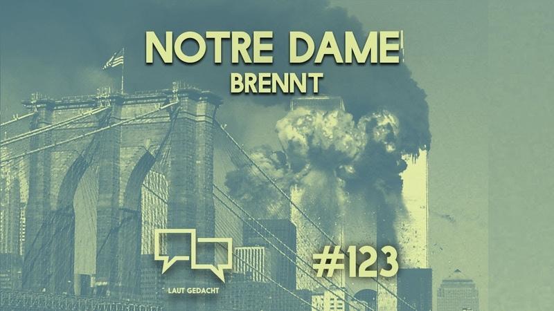 Notre Dame brennt | Laut Gedacht 123