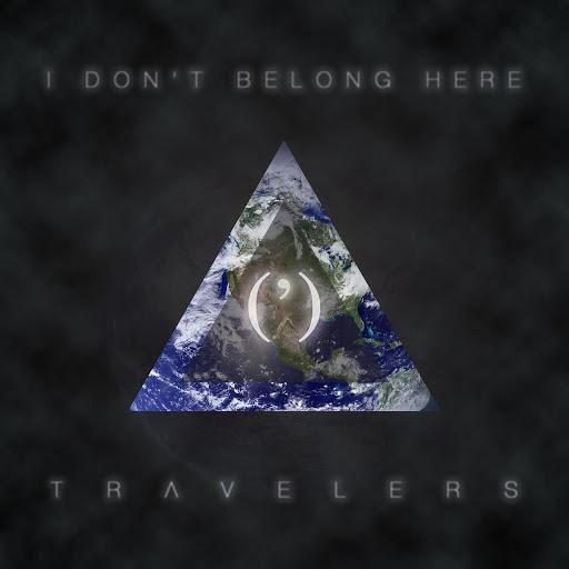 Travelers альбом I Don't Belong Here