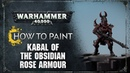 How to Paint Kabal of the Obsidian Rose Armour