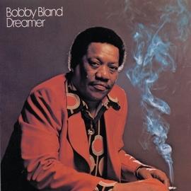 "Bobby ""Blue"" Bland альбом Dreamer"