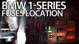 Where are fuses in BMW 1-Series (E81 E82 E87 E88 fusebox location)