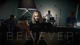 Believer - Imagine Dragons (27OTR Cover)