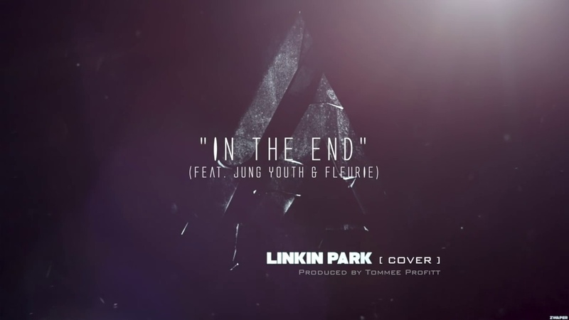 In The End Linkin Park Cinematic Cover (feat. Jung Youth Fleurie) Produced by Tommee Profitt
