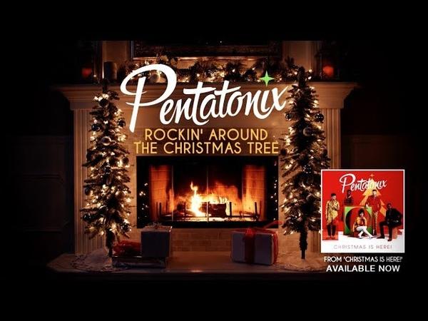 Yule Log Audio Rockin' Around The Christmas Tree Pentatonix