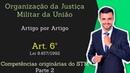 STM Superior Tribunal Militar Lei 8 457 92 Organização da Justiça Militar Art 6º Parte 2