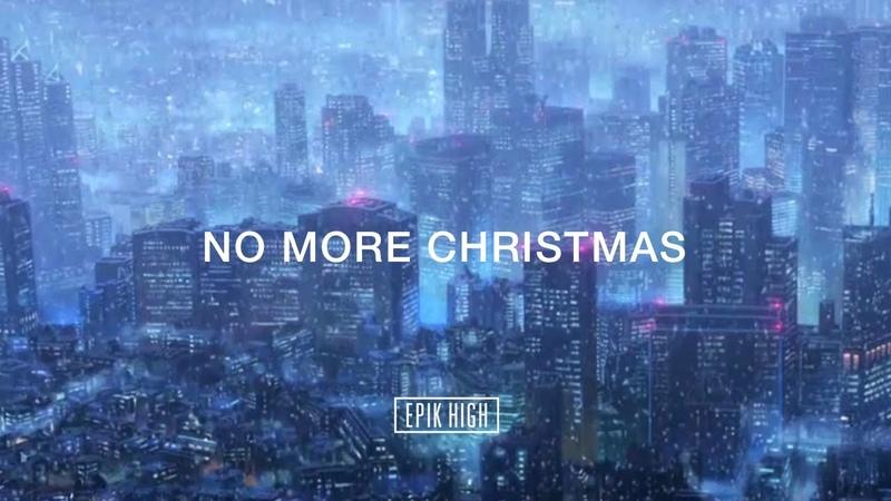 EPIK HIGH (에픽하이) - NO MORE CHRISTMAS [Official Audio]