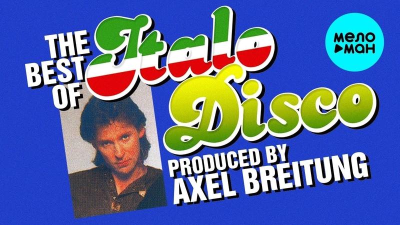 THE BEST OF ITALO DISCO - Produced Axel Breitung (Silent Circle)